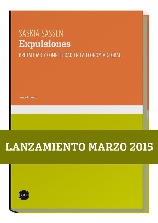 En marzo: Lanzamiento del libro Expulsiones | Saskia Sassen